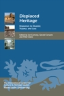 Displaced Heritage : Responses to Disaster, Trauma, and Loss - eBook