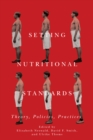 Setting Nutritional Standards : Theory, Policies, Practices - eBook