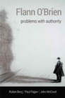 Flann O'Brien : Problems With Authority - Book