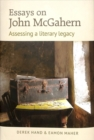 Essays on John McGahern : Assessing a literacy legacy - Book
