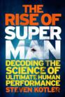 The Rise of Superman : Decoding the Science of Ultimate Human Performance - eBook