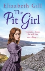 The Pit Girl : To Make A Home, She Must Break the Rules - eBook
