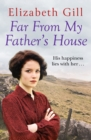 Far From My Father's House : Will an orphan child find his happy ending? - eBook