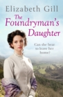 The Foundryman's Daughter : Can she bear to leave the place she calls home? - eBook