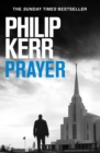 Prayer : A horror thriller to chill the blood from the creator of the Bernie Gunther novels - eBook