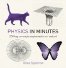 Physics in Minutes : 200 Key Concepts Explained in an Instant - eBook