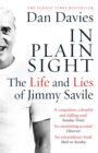 In Plain Sight : The Life and Lies of Jimmy Savile - Book