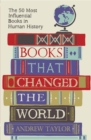 Books that Changed the World : The 50 Most Influential Books in Human History - Book