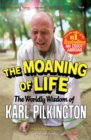The Moaning of Life : The Worldly Wisdom of Karl Pilkington - Book