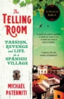 The Telling Room : Passion, Revenge and Life in a Spanish Village - Book