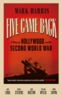 Five Came Back : A Story of Hollywood and the Second World War - eBook