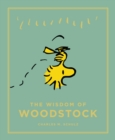 The Wisdom of Woodstock : Peanuts Guide to Life - eBook