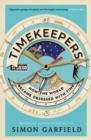 Timekeepers : How the World Became Obsessed With Time - eBook