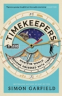 Timekeepers : How the World Became Obsessed With Time - Book
