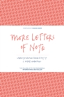 More Letters of Note : Correspondence Deserving of a Wider Audience - Book