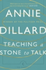 Teaching a Stone to Talk : Expeditions and Encounters - Book