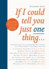 If I Could Tell You Just One Thing... : Encounters with Remarkable People and Their Most Valuable Advice - Book
