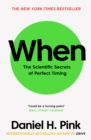 When : The Scientific Secrets of Perfect Timing - Book