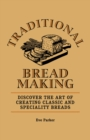 Traditional Breadmaking : Discover the Art of Creating Classic and Speciality Breads - eBook