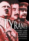 Tyrants : History's 100 Most Evil Despots & Dictators - eBook