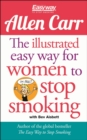 The Illustrated Easy Way for Women to Stop Smoking : A Liberating Guide to a Smoke-Free Future - Book