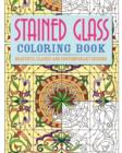 Stained Glass Colouring Book : Beautiful, Classic and Contemporary Designs - Book
