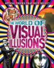 The World of Visual Illusions : Optical Tricks That Defy Belief! - eBook