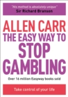 The Easy Way to Stop Gambling : Take control of your life - eBook