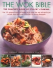 Wok Bible : The complete book of stir-fry cooking: over 180 sensational classic and modern stir-fry dishes from east and west for pan and wok, shown step-by-step in more than 700 stunning photographs - Book