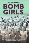 Bomb Girls - Britain's Secret Army: The Munitions Women of World War II - eBook