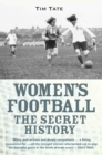 Girls With Balls : The Secret History of Women's Football - Book