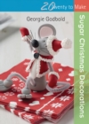 Twenty to Make: Sugar Christmas Decorations - Book