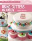Modern Cake Decorator: Using Cutters on Cakes - Book
