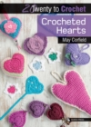 20 to Crochet: Crocheted Hearts - Book
