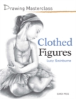 Drawing Masterclass: Clothed Figures - Book