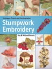 Stumpwork Embroidery : Techniques, Projects and Pure Inspiration - Book