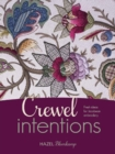 Crewel Intentions : Fresh Ideas for Jacobean Embroidery - Book