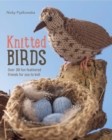 Knitted Birds : Over 30 Fun Feathered Friends for You to Knit - Book