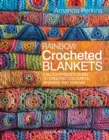 Rainbow Crocheted Blankets : A Block-by-Block Guide to Creating Colourful Afghans and Throws - Book