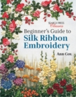 Beginner's Guide to Silk Ribbon Embroidery : Re-Issue - Book