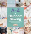A-Z of Heirloom Sewing - Book