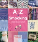 A-Z of Smocking : A Complete Manual for the Beginner Through to the Advanced Smocker - Book