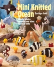 Mini Knitted Ocean : Woolly Whales, Dolphins and Other Nautical Knits - Book