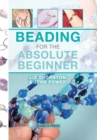 Beading for the Absolute Beginner - Book