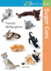 Twenty to Make: Sugar Cats - Book