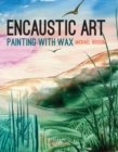 Encaustic Art : Painting with Wax - Book