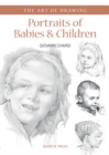 Art of Drawing: Portraits of Babies & Children - Book