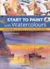 Start to Paint with Watercolours : The Techniques You Need to Create Beautiful Paintings - Book