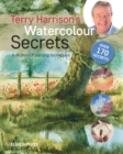 Terry Harrison's Watercolour Secrets : A Lifetime of Painting Techniques - Book