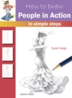 How to Draw: People in Action : In Simple Steps - Book
